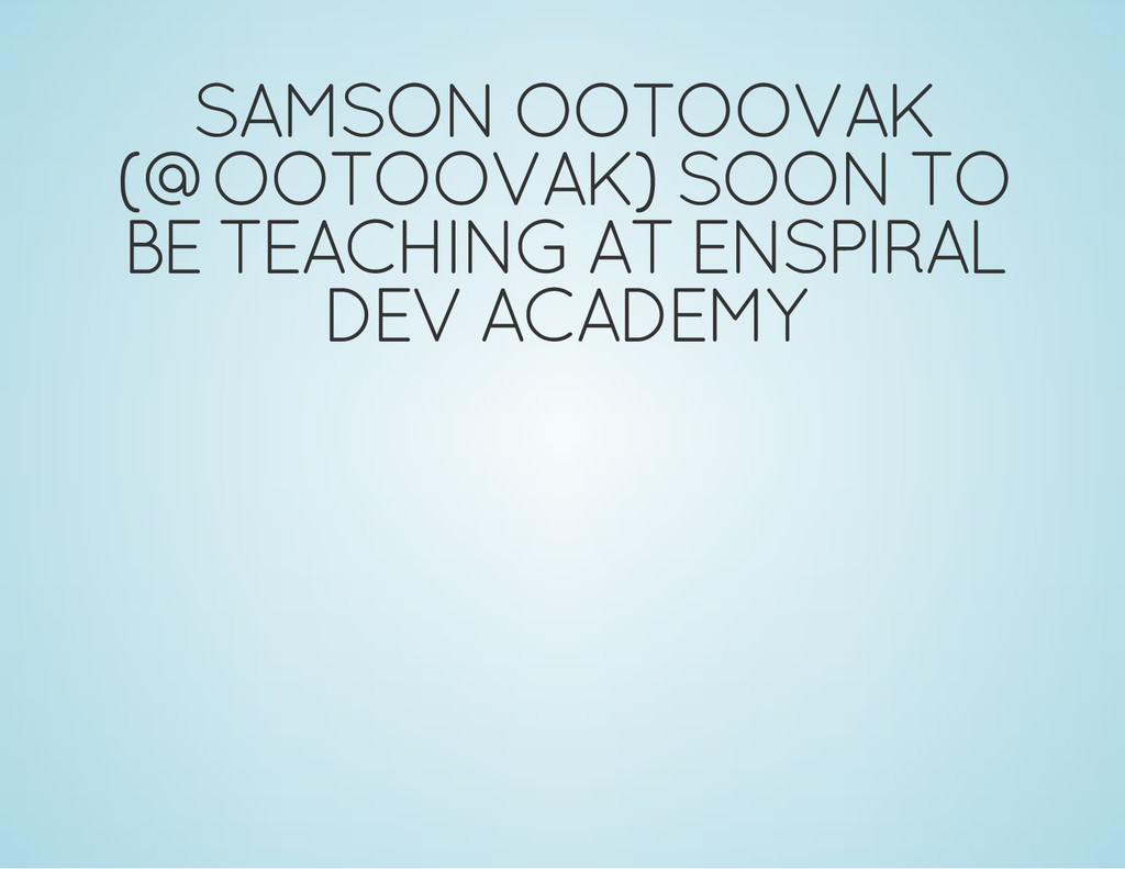 SAMSON OOTOOVAK (@OOTOOVAK) SOON TO BE TEACHING...