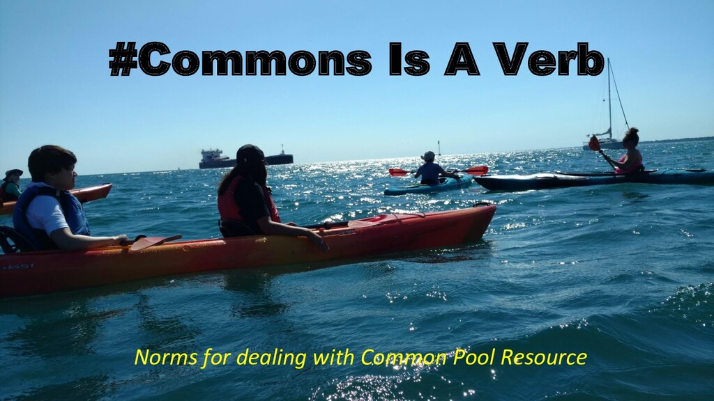 #Commons Is A Verb Norms for dealing with Commo...