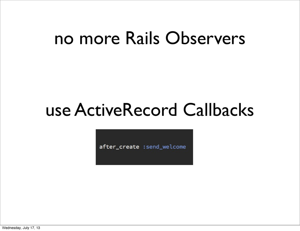 no more Rails Observers use ActiveRecord Callba...