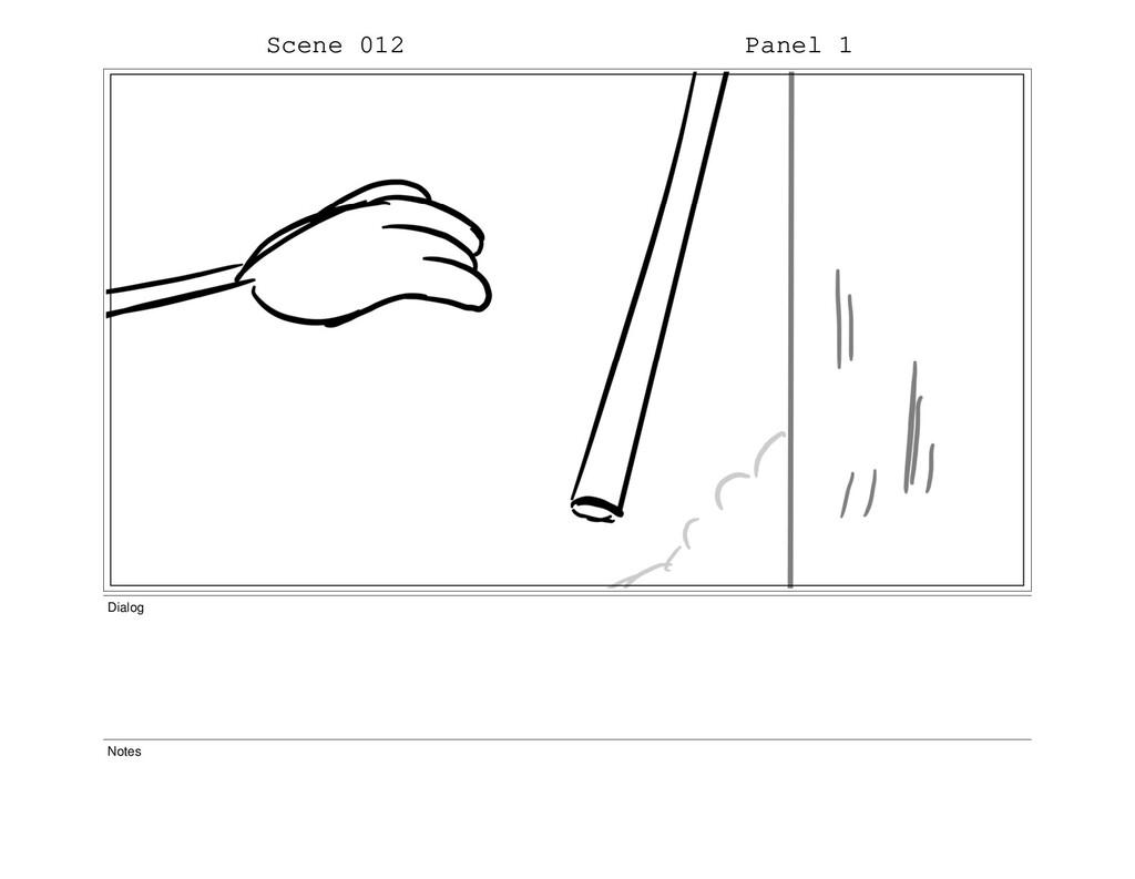 Scene 012 Panel 1 Dialog Notes