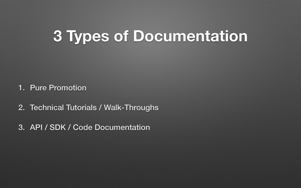 3 Types of Documentation 1. Pure Promotion 2. T...