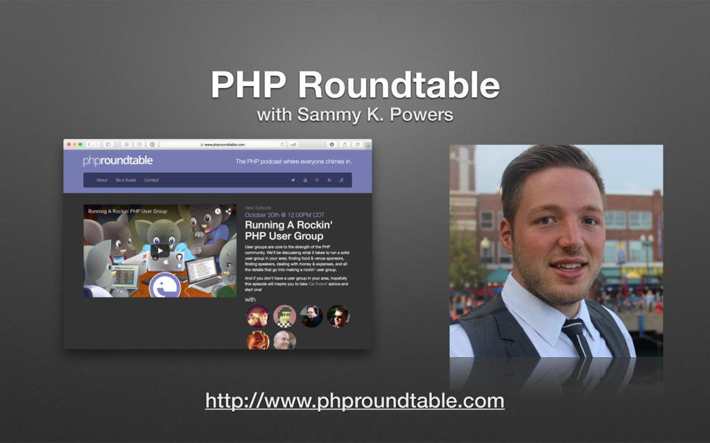 PHP Roundtable with Sammy K. Powers http://www....
