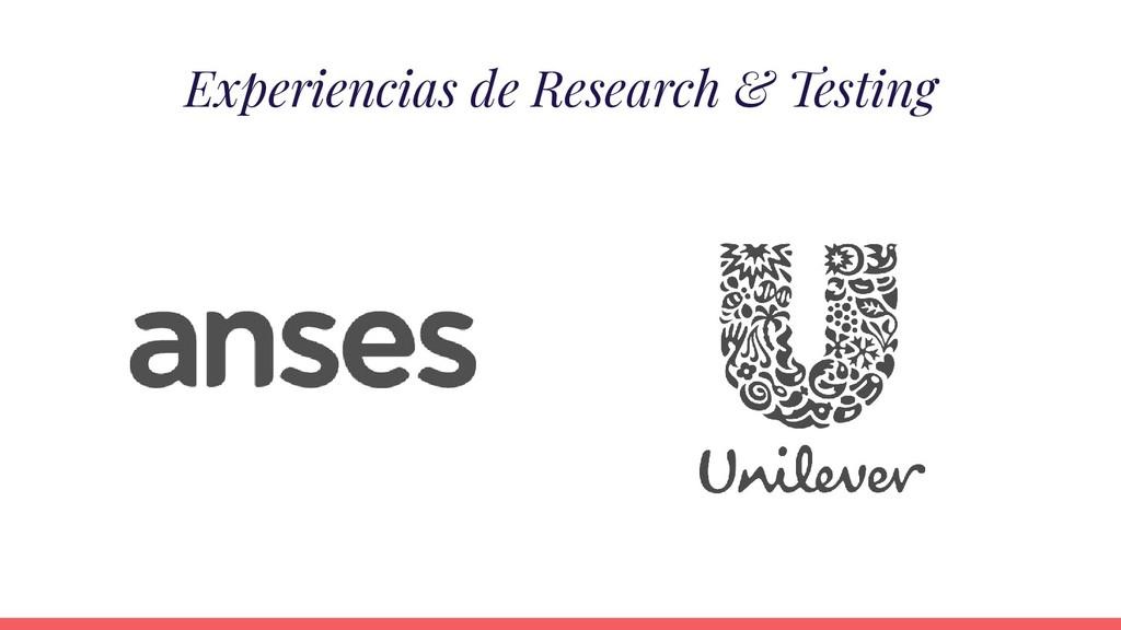 Experiencias de Research & Testing