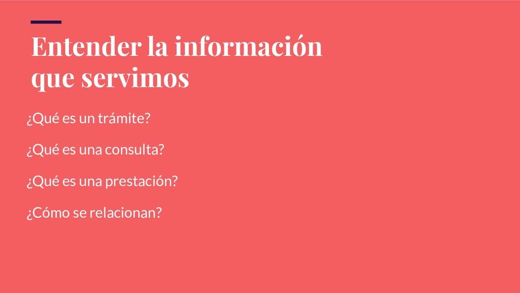 Entender la información que servimos ¿Qué es un...