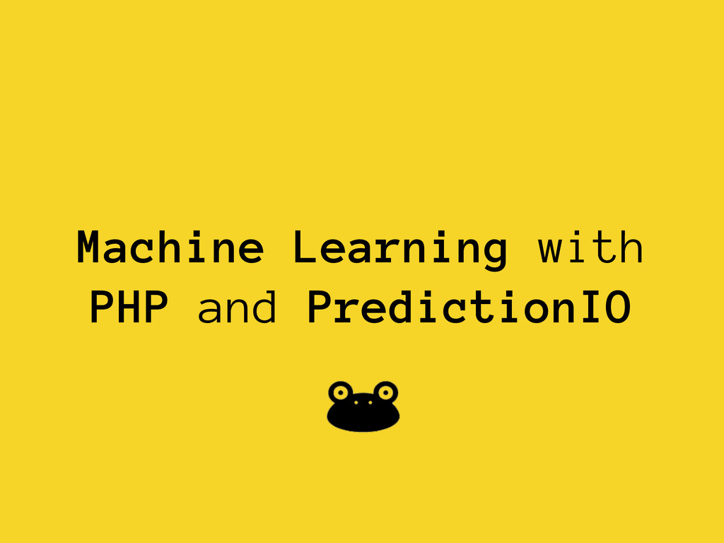 Machine Learning with PHP and PredictionIO