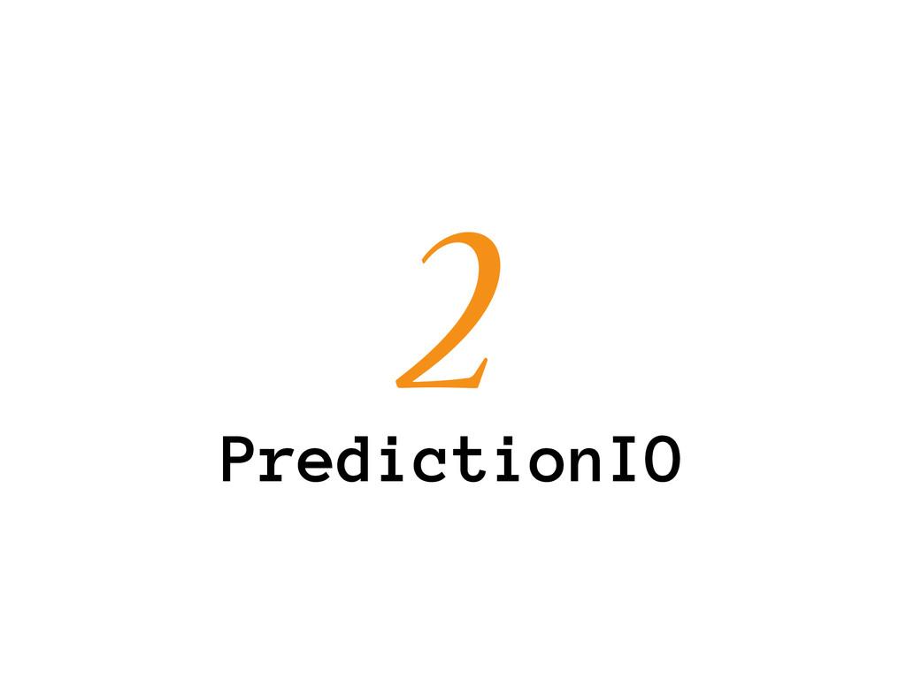 PredictionIO 2