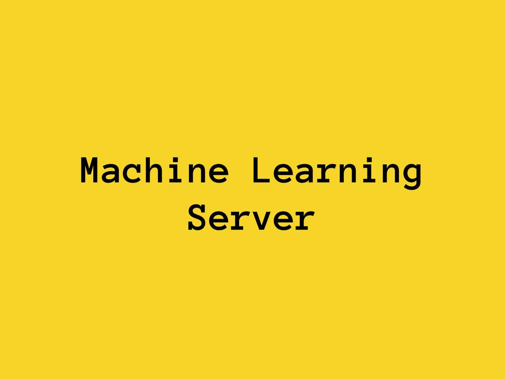 Machine Learning Server