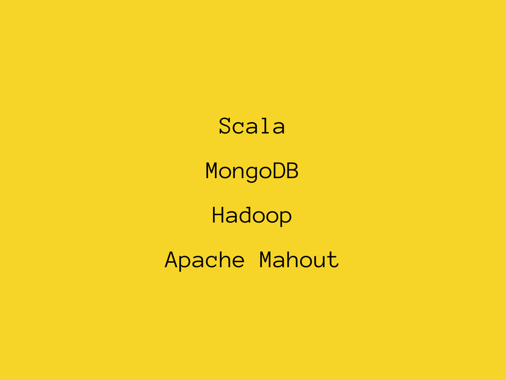 Scala MongoDB Hadoop Apache Mahout