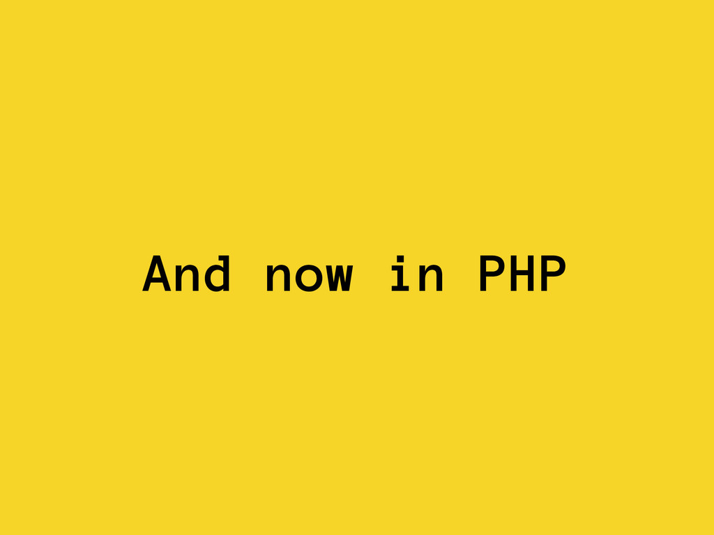 And now in PHP