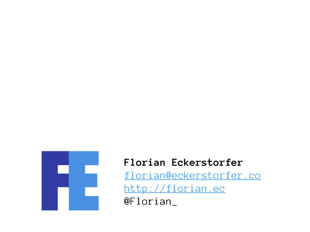 Florian Eckerstorfer florian@eckerstorfer.co ht...