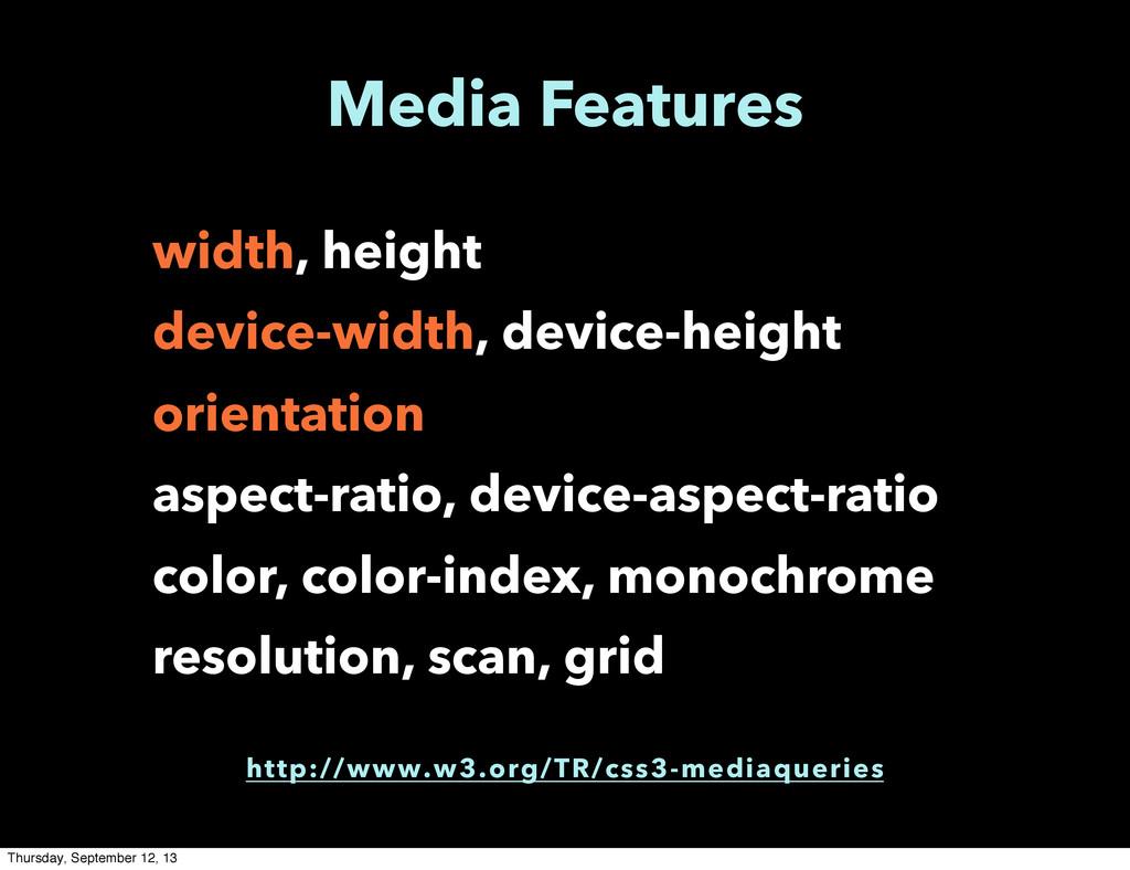Media Features width, height device-width, devi...