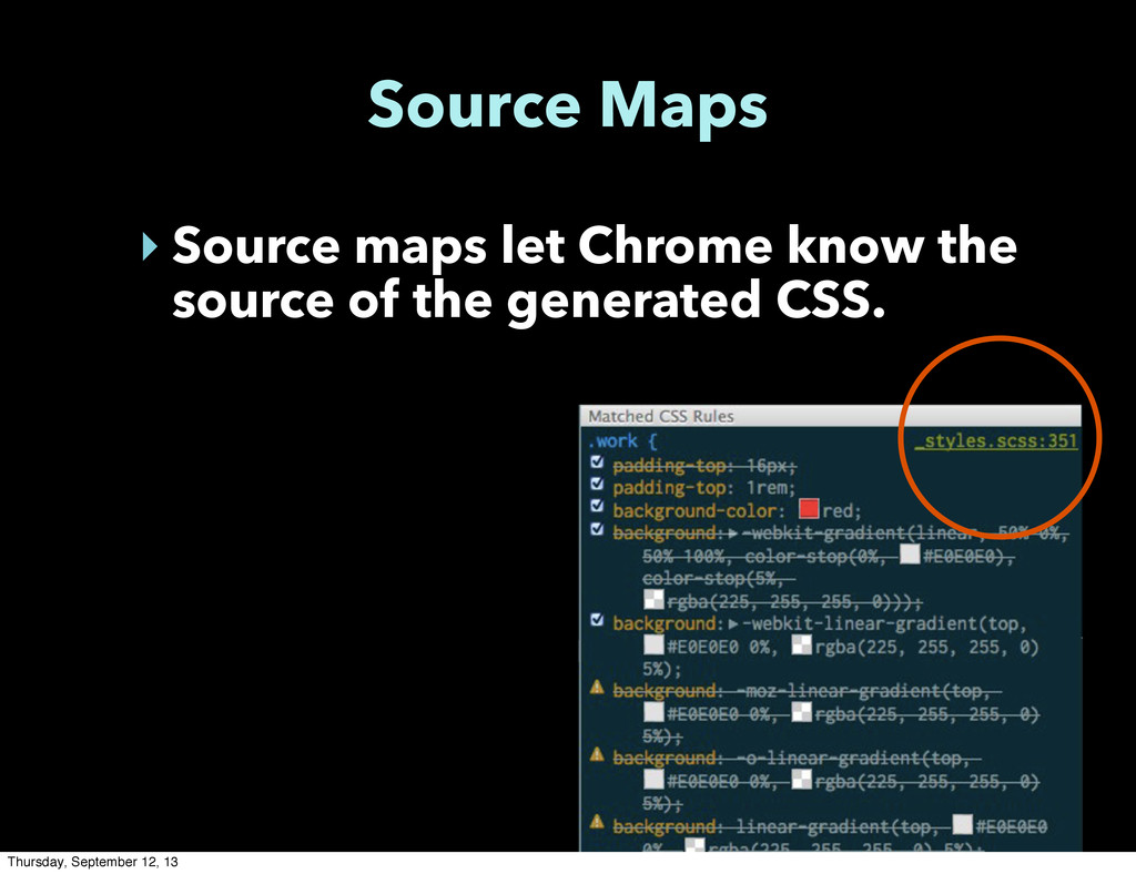 Source Maps ‣ Source maps let Chrome know the s...