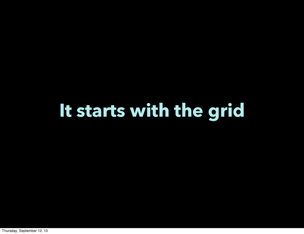 It starts with the grid Thursday, September 12,...