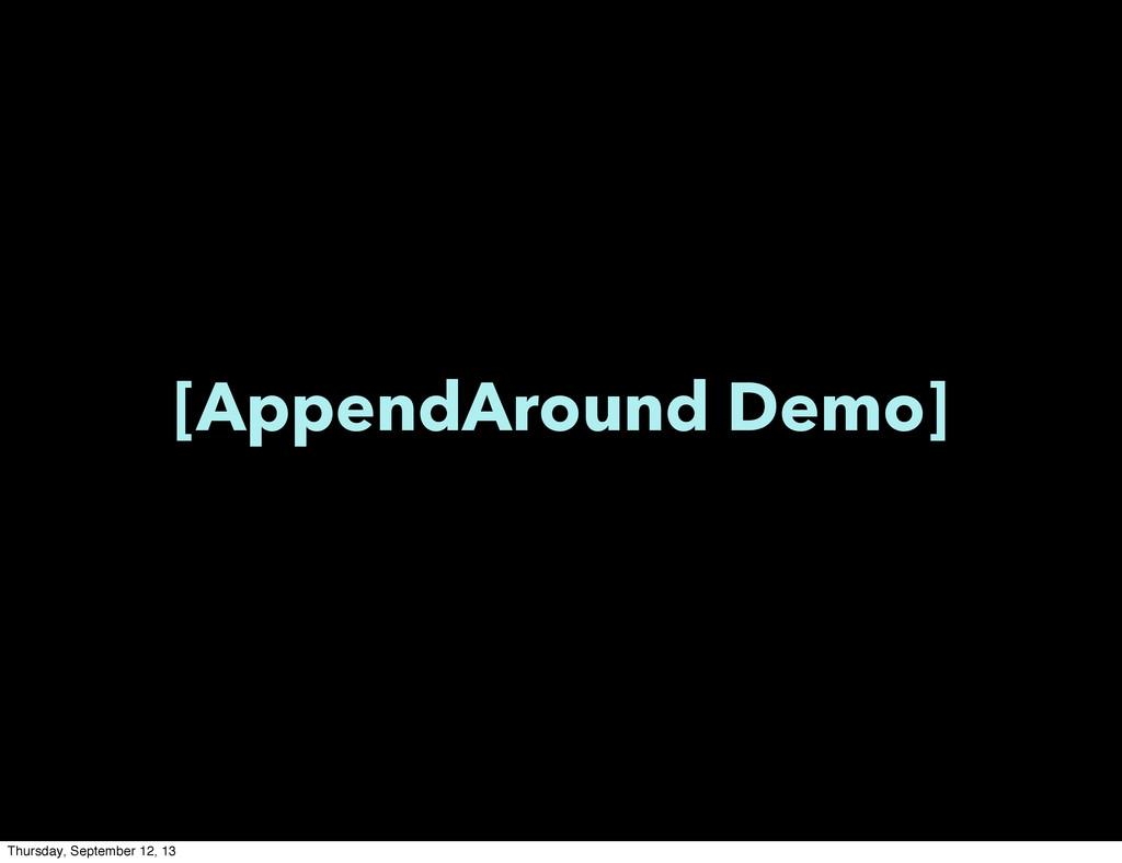 [AppendAround Demo] Thursday, September 12, 13