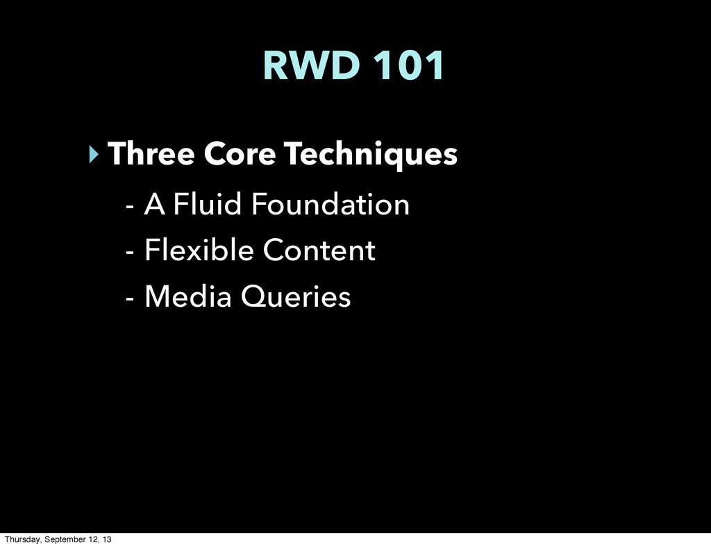RWD 101 ‣ Three Core Techniques - A Fluid Found...