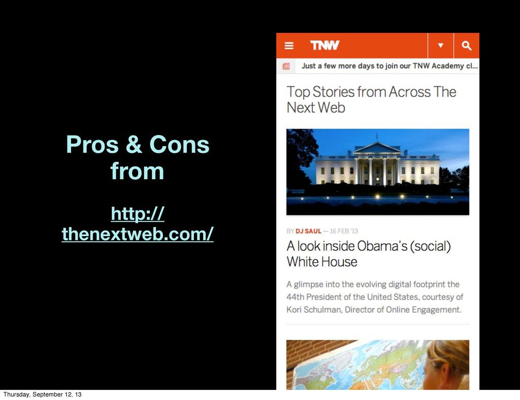 Pros & Cons from http:// thenextweb.com/ Thursd...