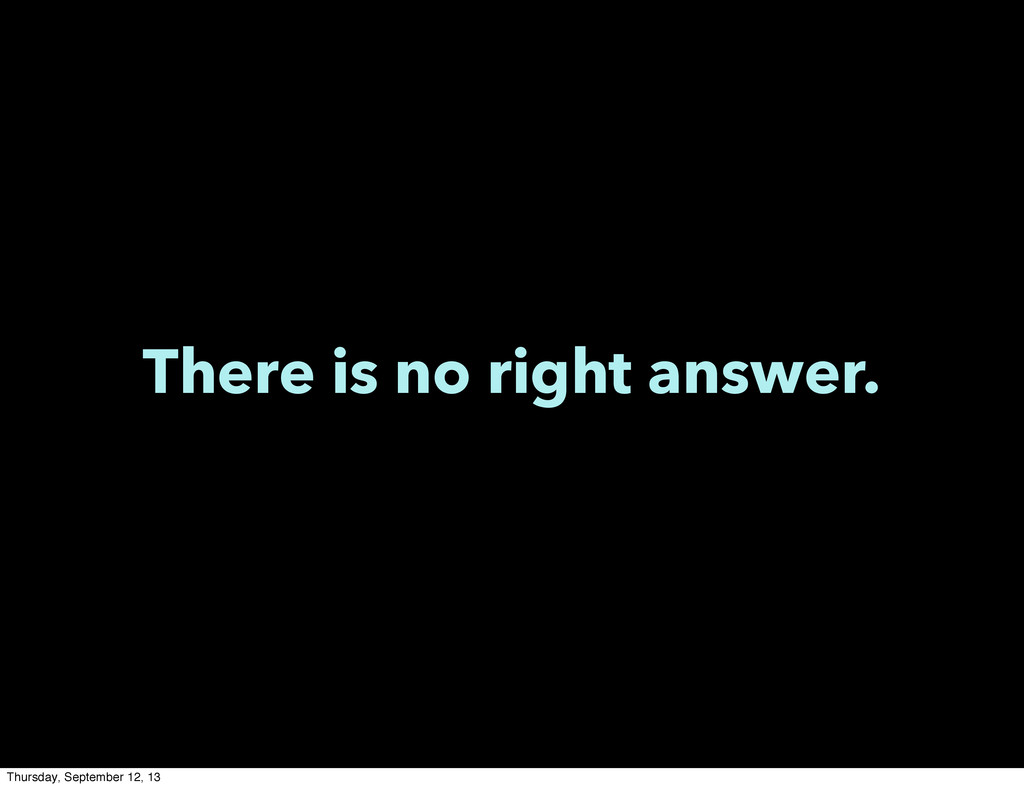 There is no right answer. Thursday, September 1...