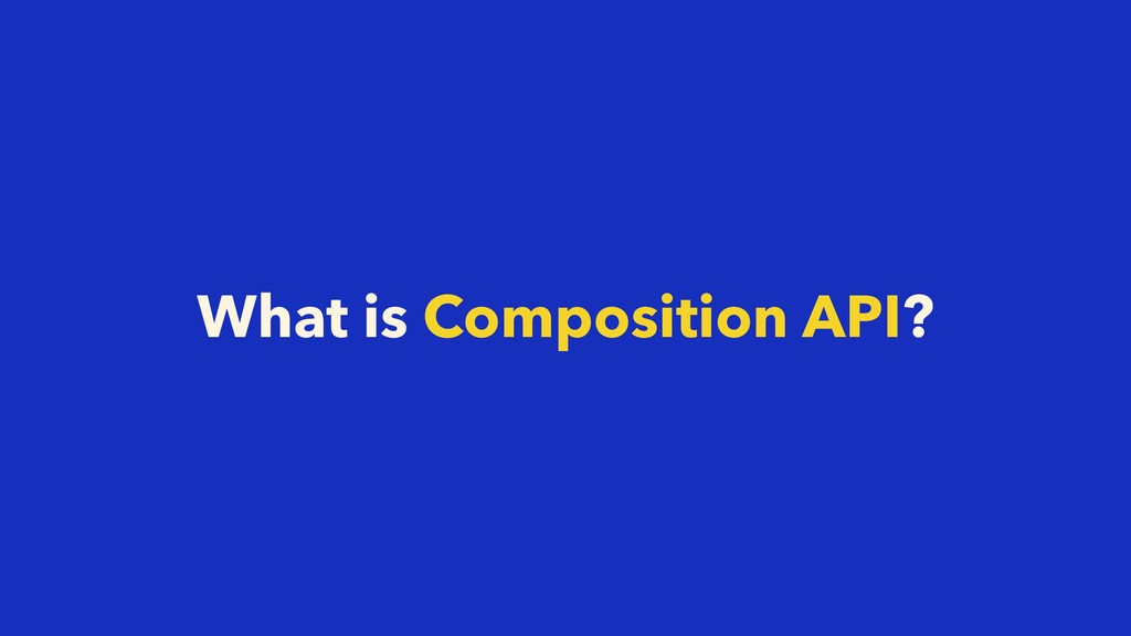 What is Composition API?