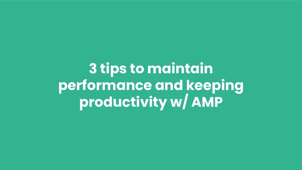 3 tips to maintain performance and keeping prod...