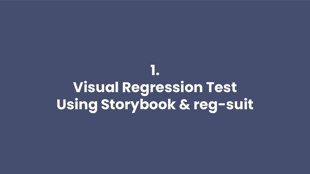 1. Visual Regression Test Using Storybook & reg...