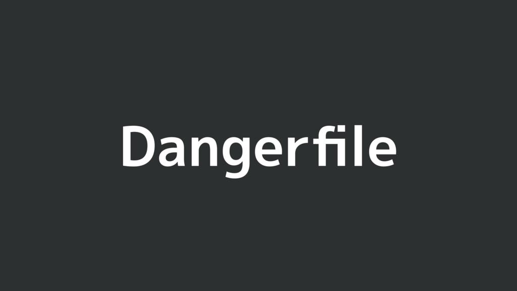 Dangerfile