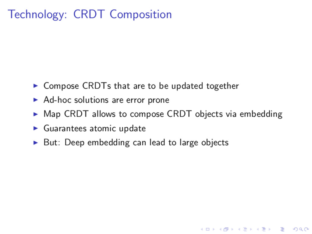 Technology: CRDT Composition Compose CRDTs that...