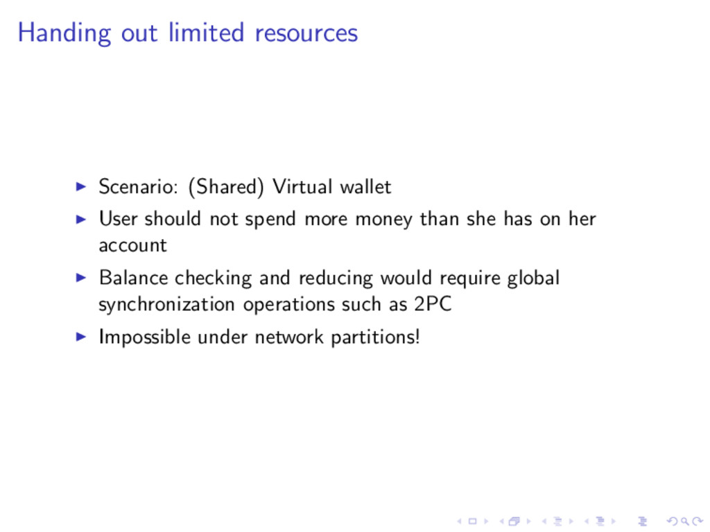 Handing out limited resources Scenario: (Shared...