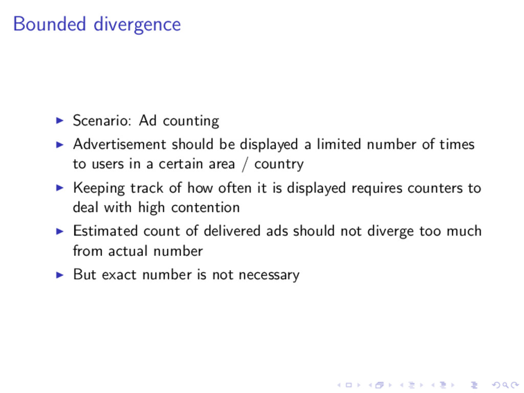 Bounded divergence Scenario: Ad counting Advert...