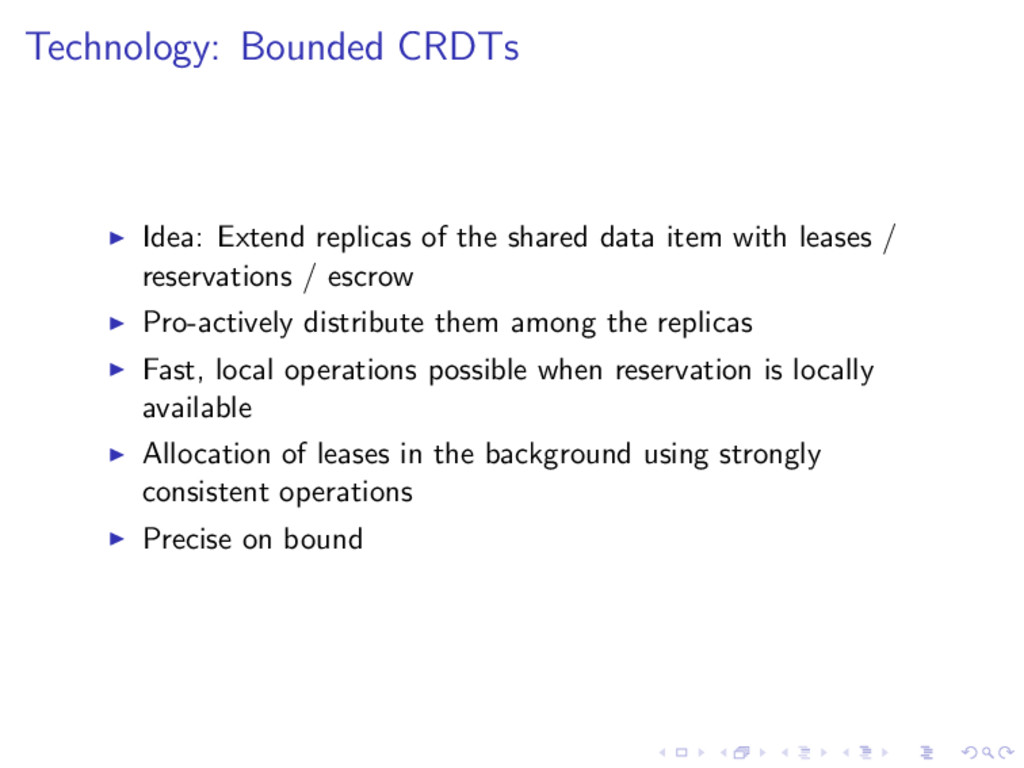 Technology: Bounded CRDTs Idea: Extend replicas...