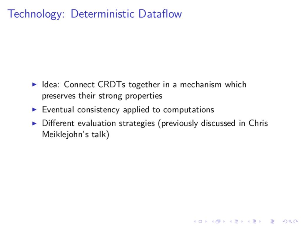 Technology: Deterministic Dataflow Idea: Connect...