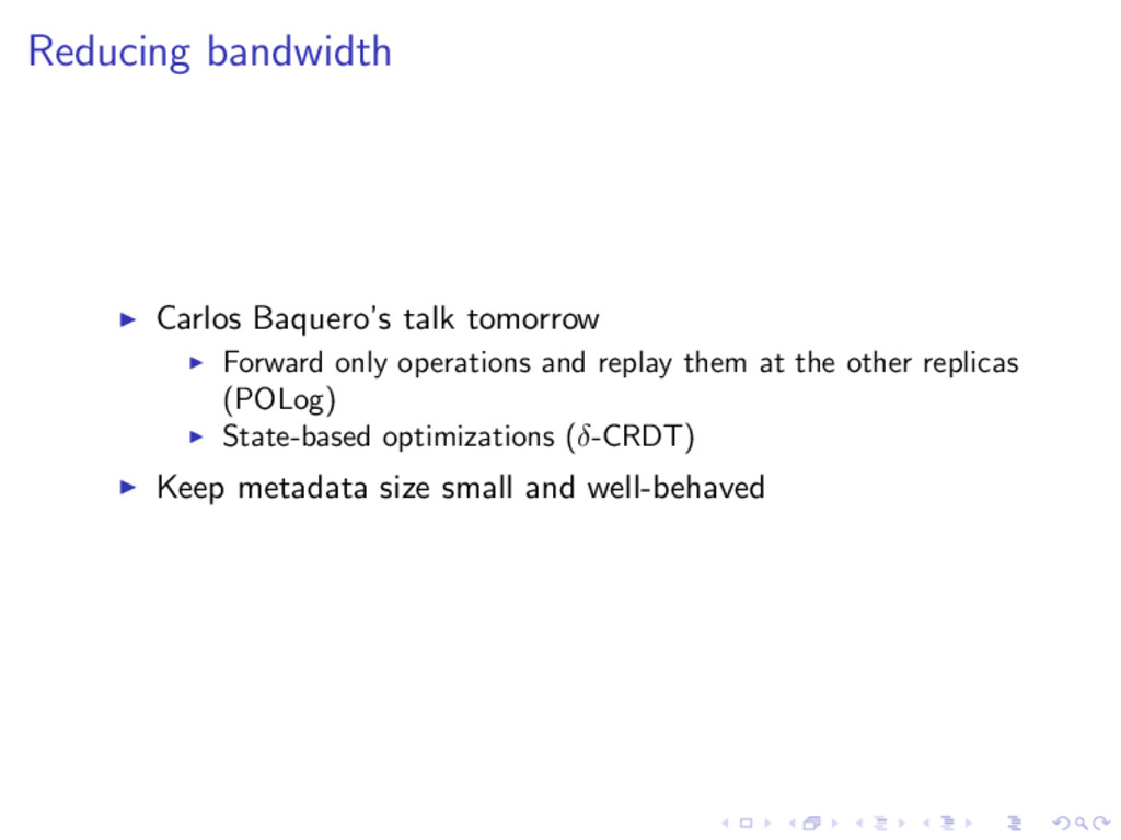 Reducing bandwidth Carlos Baquero's talk tomorr...
