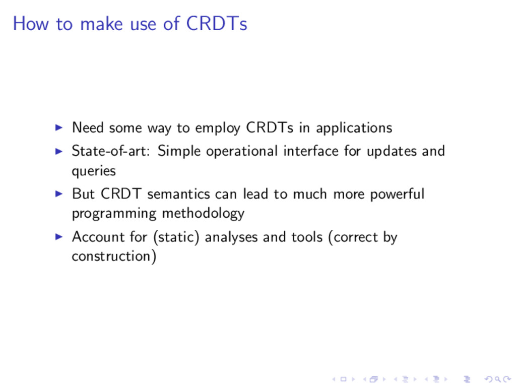 How to make use of CRDTs Need some way to emplo...