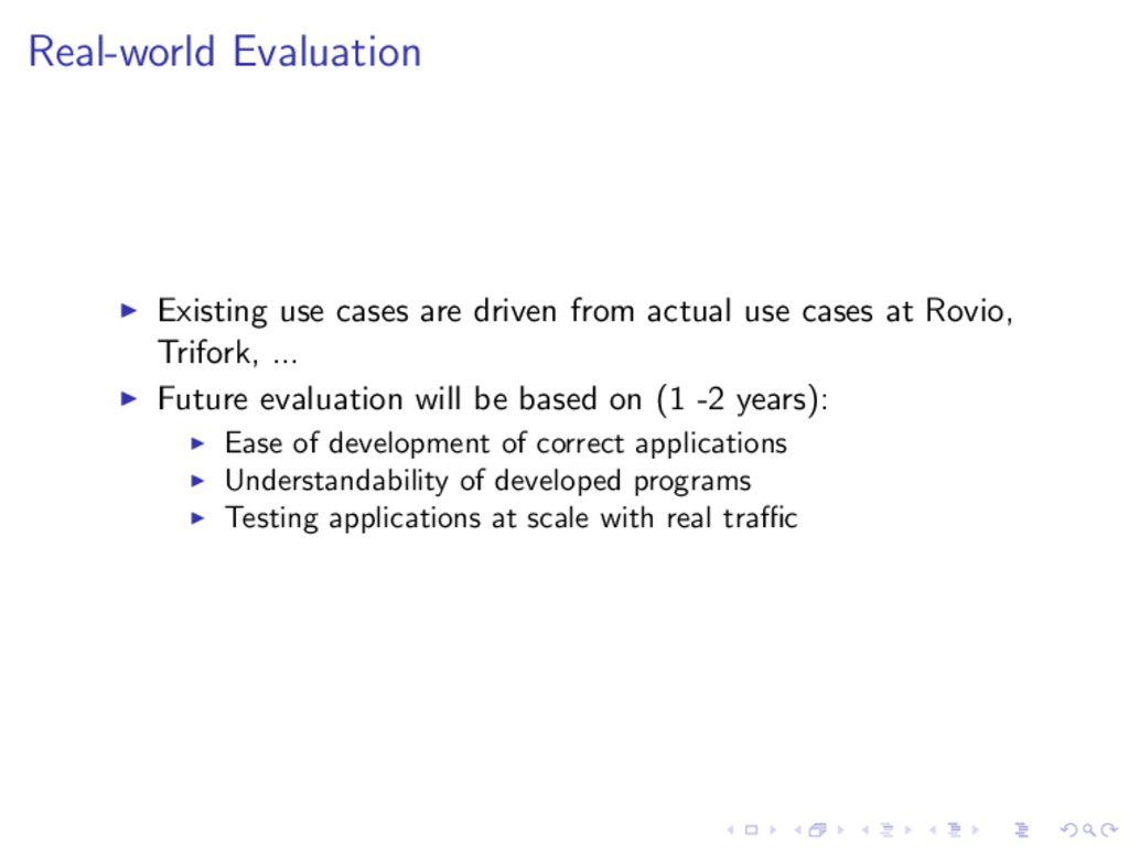 Real-world Evaluation Existing use cases are dr...