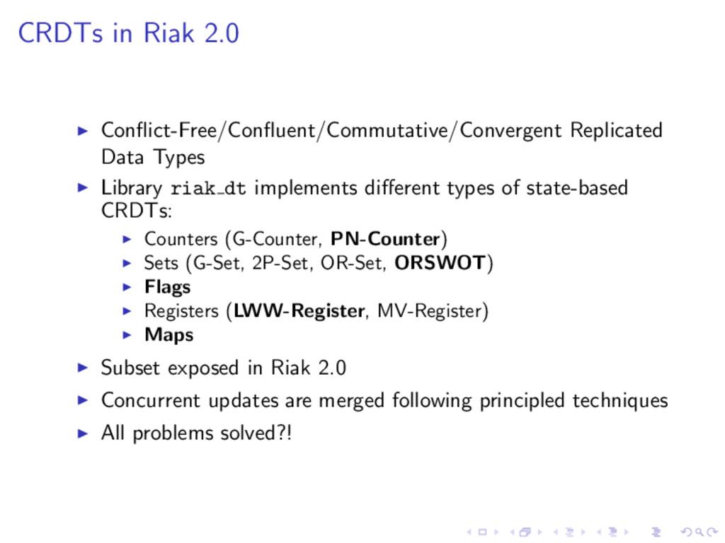 CRDTs in Riak 2.0 Conflict-Free/Confluent/Commuta...