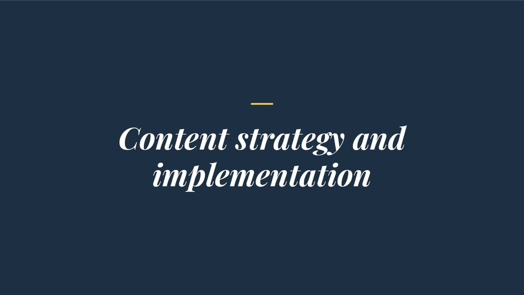 Content strategy and implementation