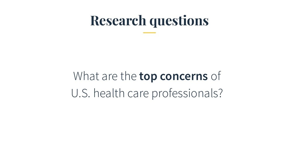 Research questions What are the top concerns of...