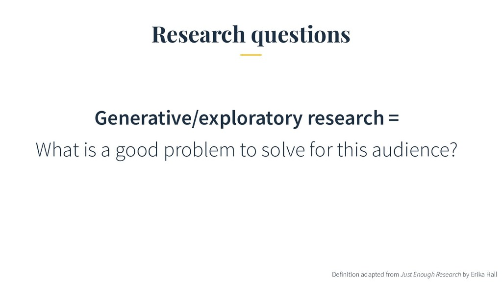 Research questions Generative/exploratory resea...