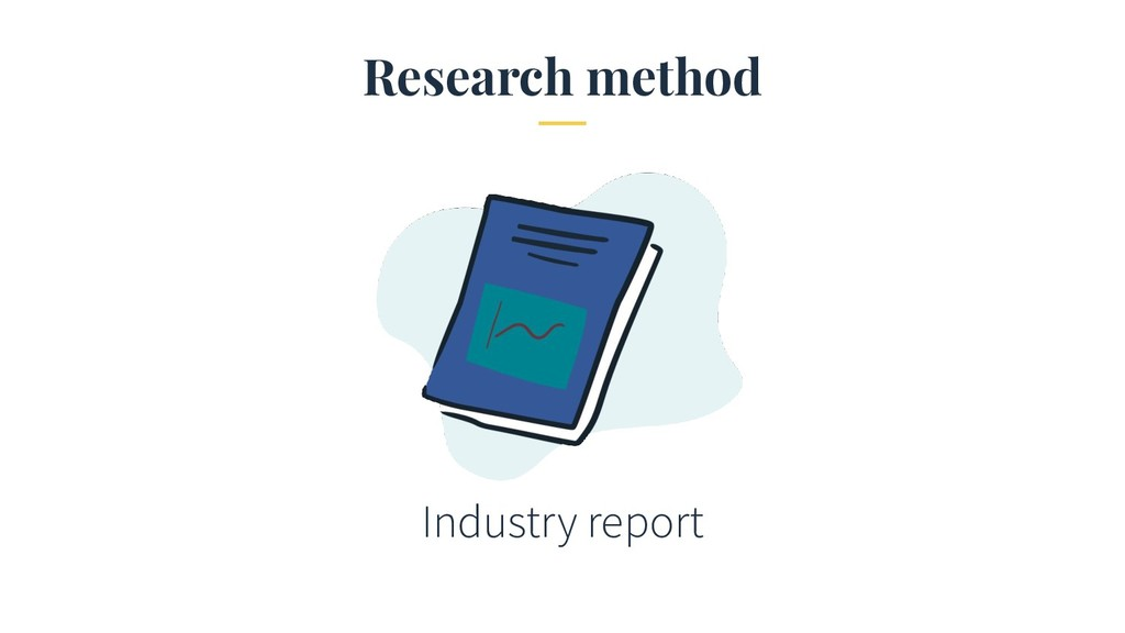 Research method Industry report