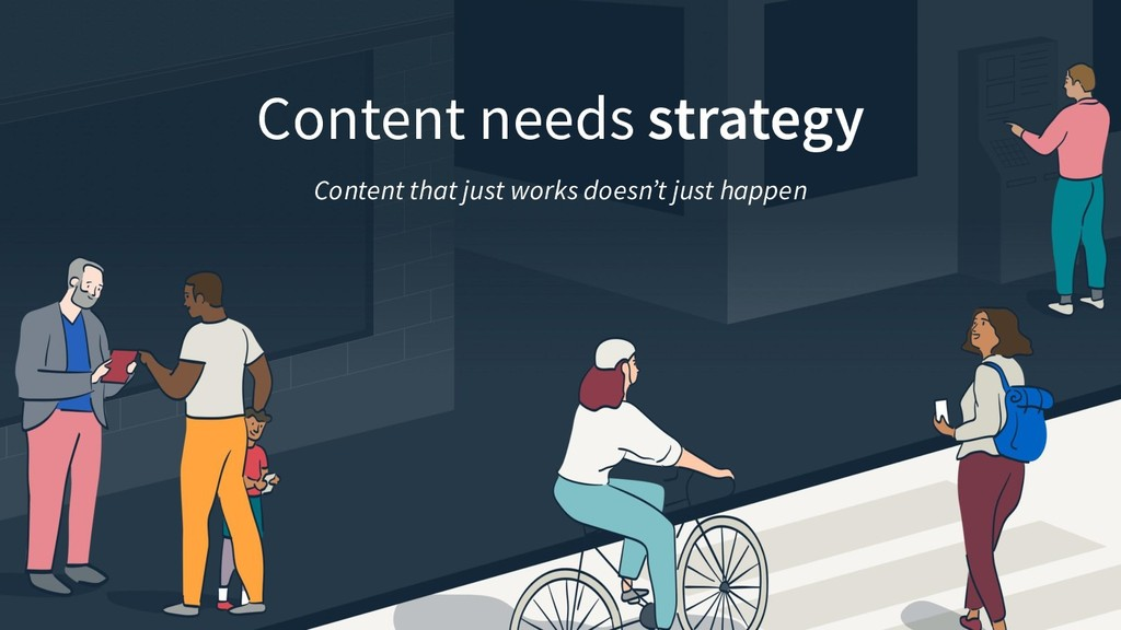 Content needs strategy Content that just works ...
