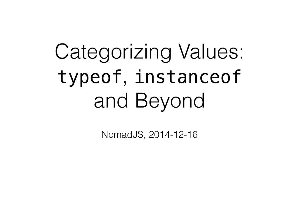 Categorizing Values: typeof, instanceof and Bey...