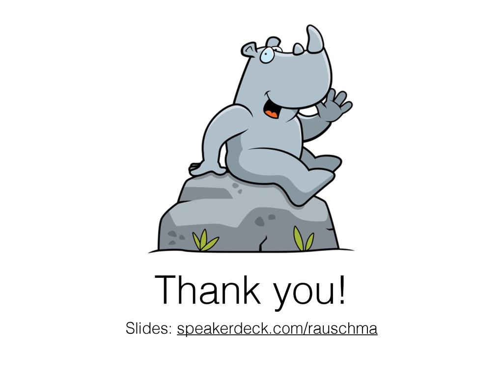 Thank you! Slides: speakerdeck.com/rauschma