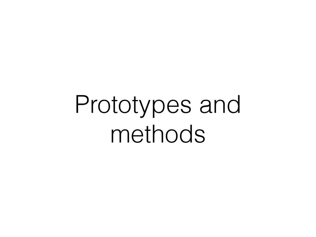 Prototypes and methods