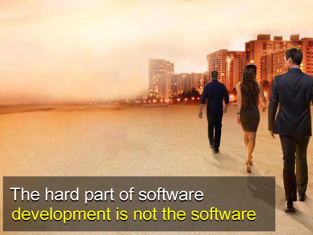 development is not the software development is ...