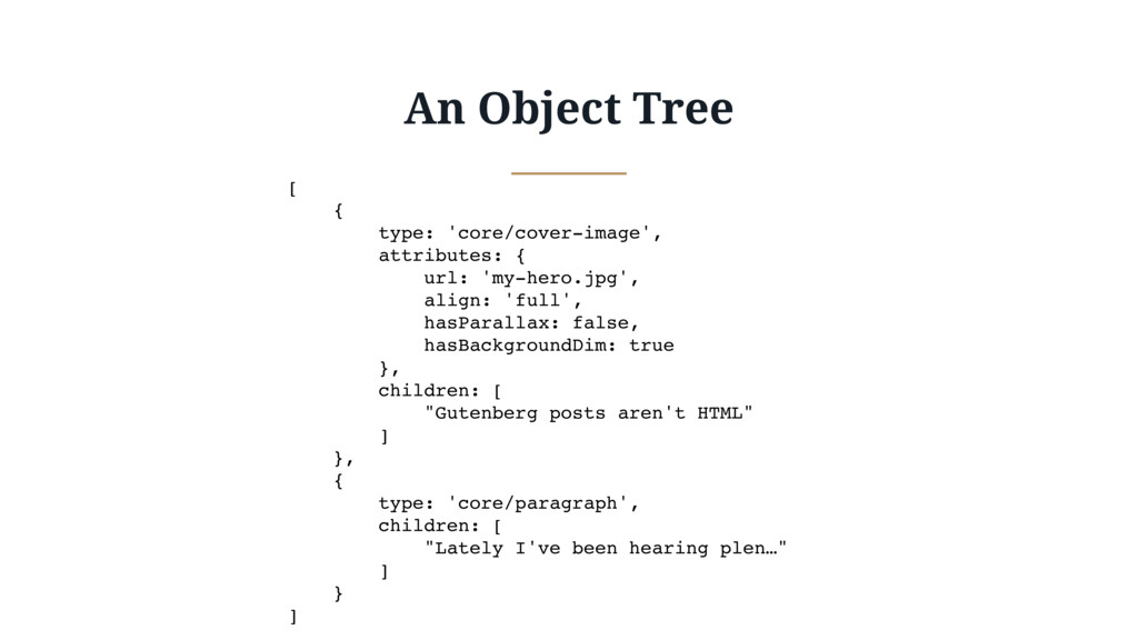 An Object Tree [ { type: 'core/cover-image', at...