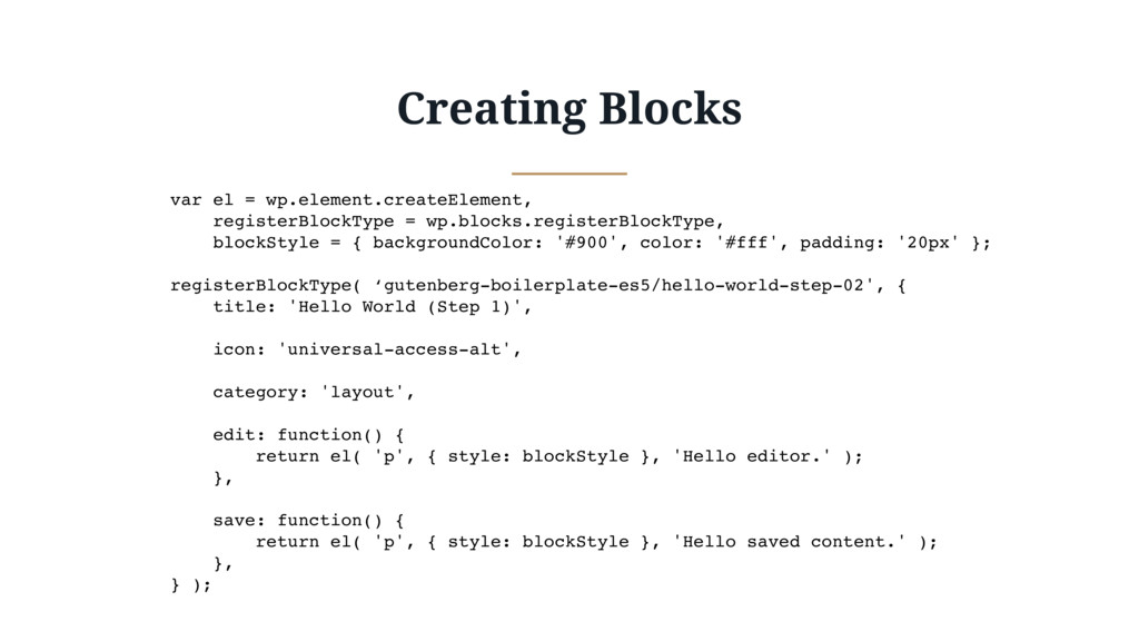 Creating Blocks var el = wp.element.createEleme...