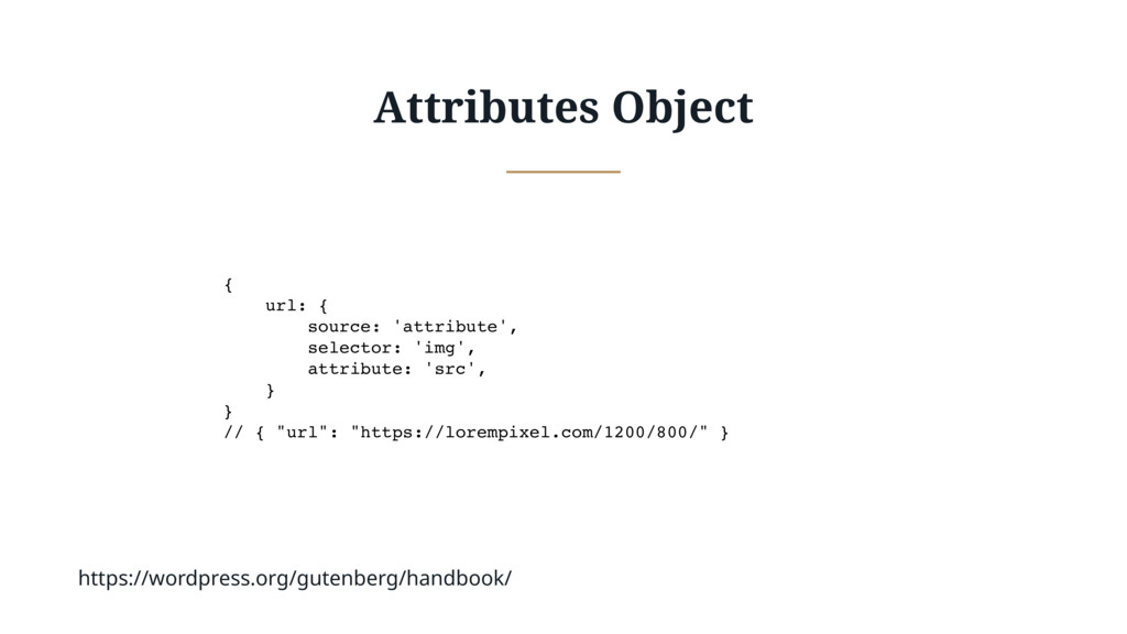Attributes Object { url: { source: 'attribute',...