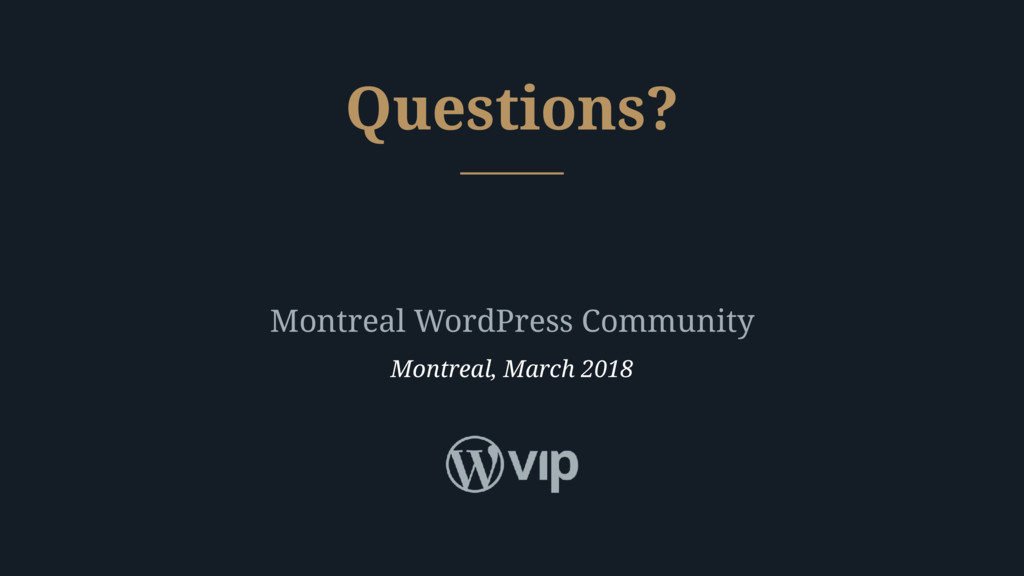 Montreal WordPress Community Montreal, March 20...