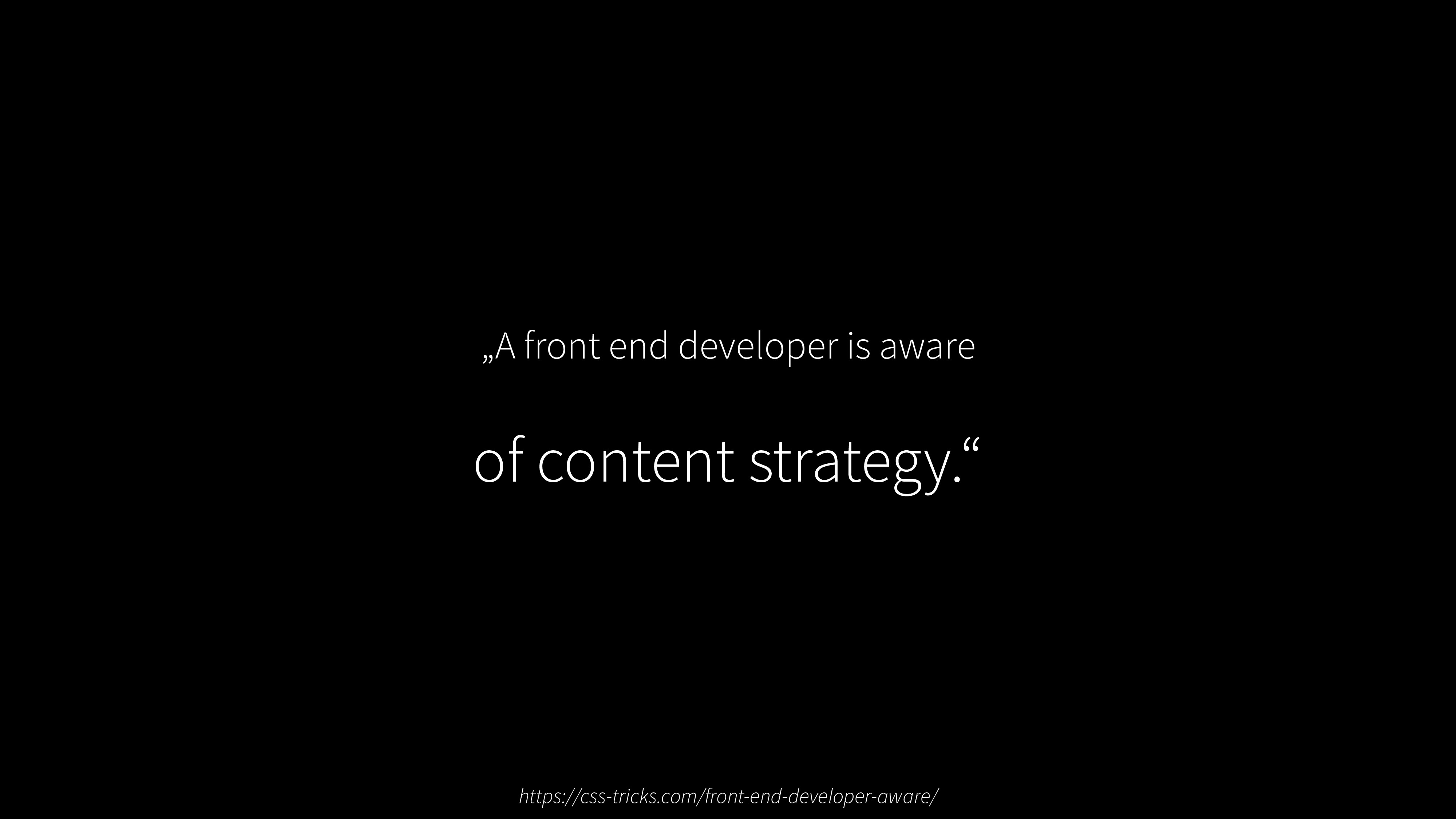 """A front end developer is aware of content stra..."
