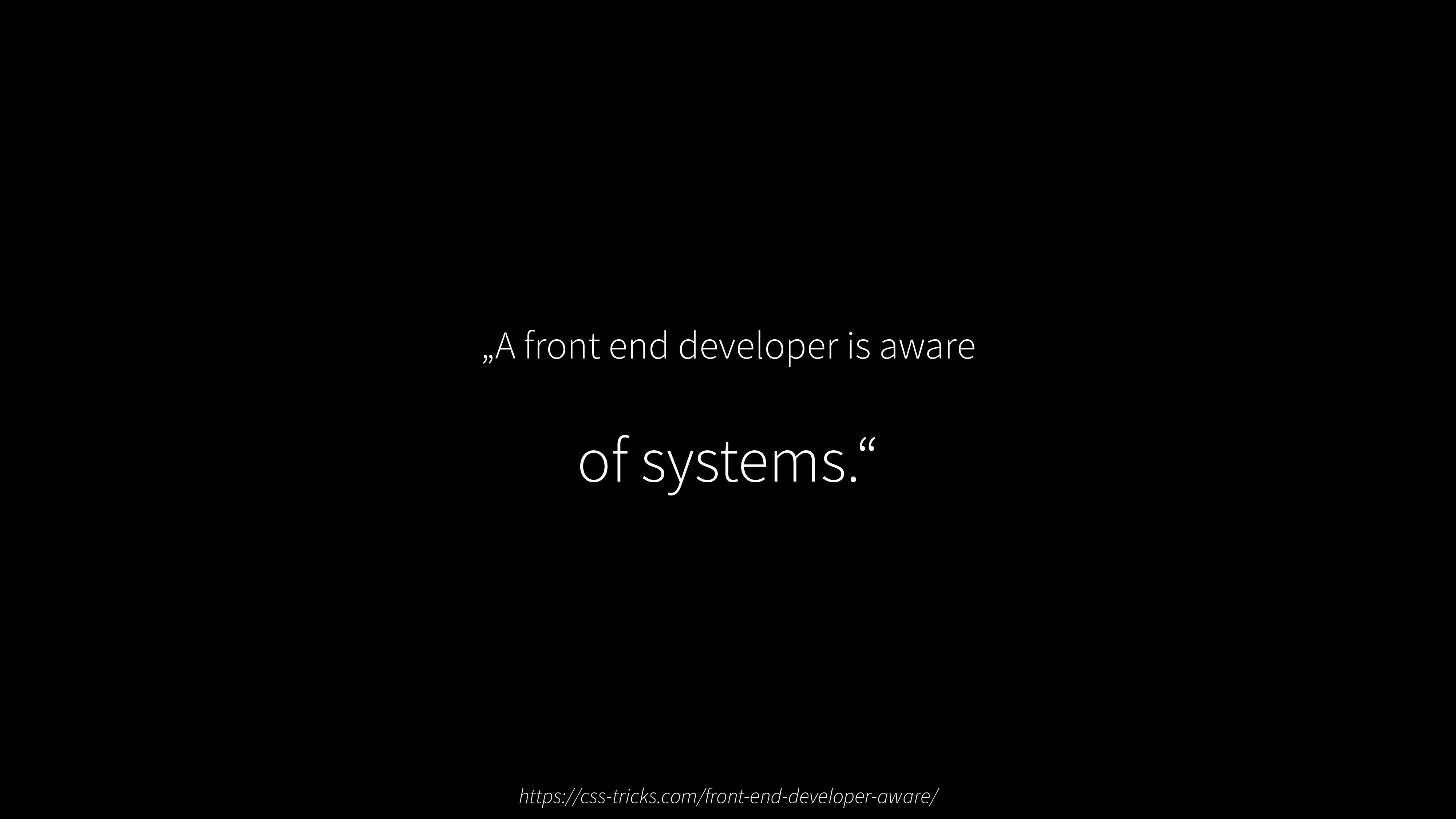 """A front end developer is aware of systems."" ht..."