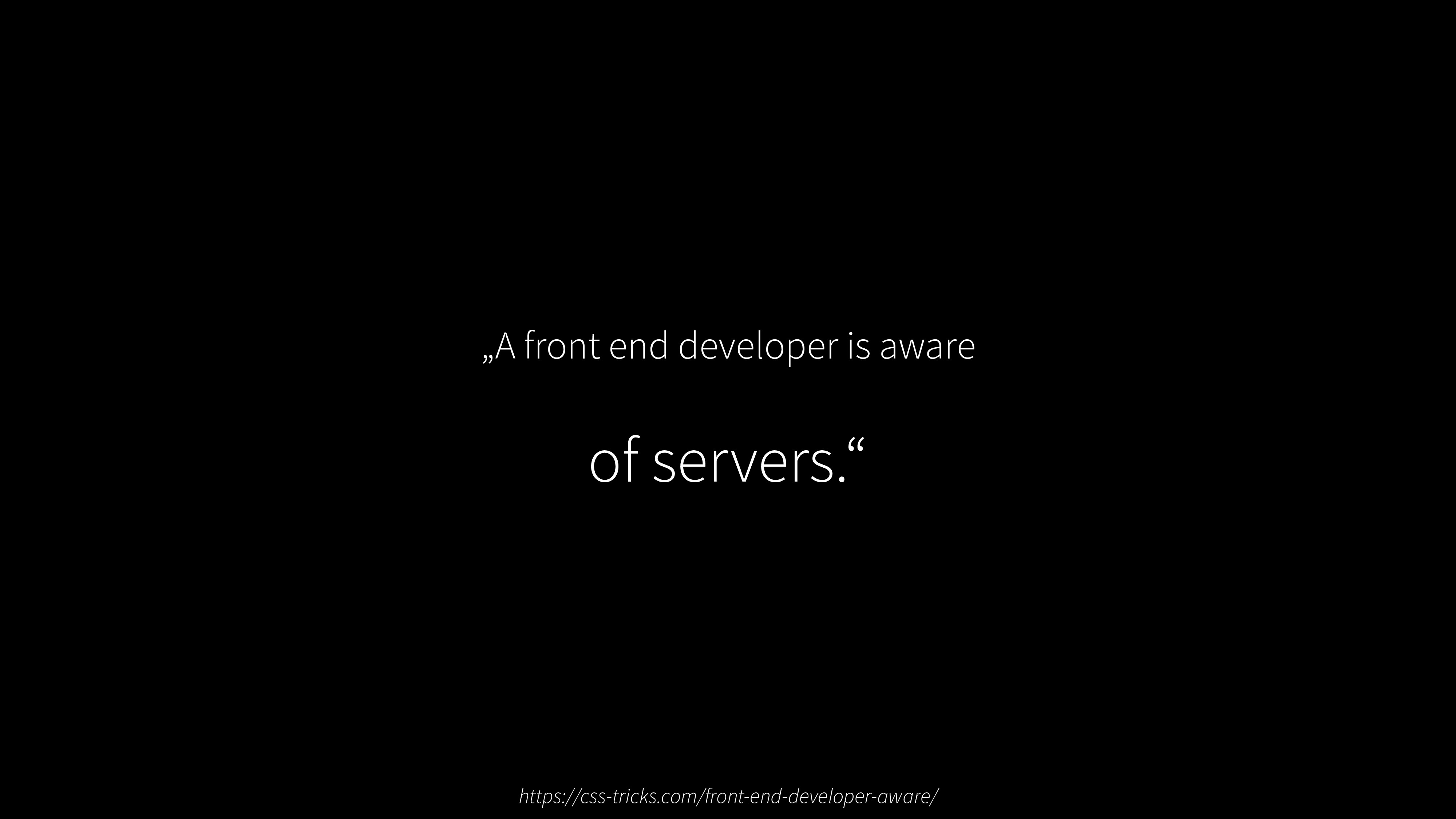 """A front end developer is aware of servers."" ht..."